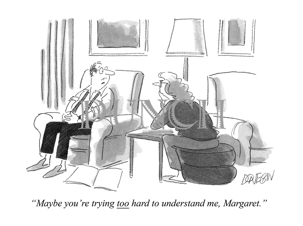 """""""Maybe you're trying TOO hard to understand me, Margaret."""""""