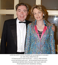 LORD & LADY LLOYD-WEBBER at a reception in London on 16th May 2002.			PAA 87