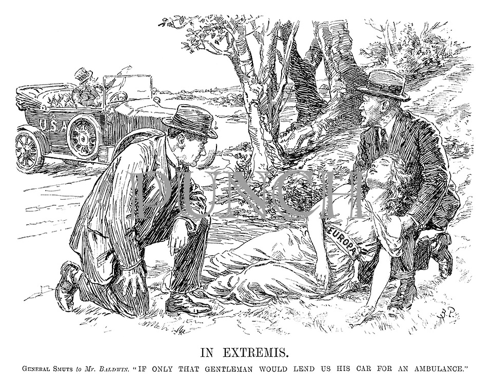 """In Extremis. General Smuts to Mr Baldwin. """"If only that gentleman would lend us his car for an ambulance."""""""