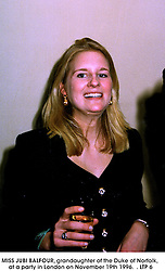 MISS JUBI BALFOUR, grandaughter of the Duke of Norfolk, at a party in London on November 19th 1996.  .LTP 6