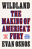 """September 14, 2021 - WORLDWIDE: Evan Osnos """"Wildland: The Making of America's Fury"""" Book Release"""