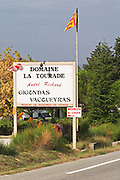 Sign to Domaine la Tourade Andre Richard Gigondas Vacqueyras Muscat de Beaumes de Venise. Domaine la Tourade, André Andre Richard, Gigondas, Vacqueyras, Vaucluse, Provence, France, Europe