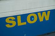Slow sign in London, England, United Kingdom.