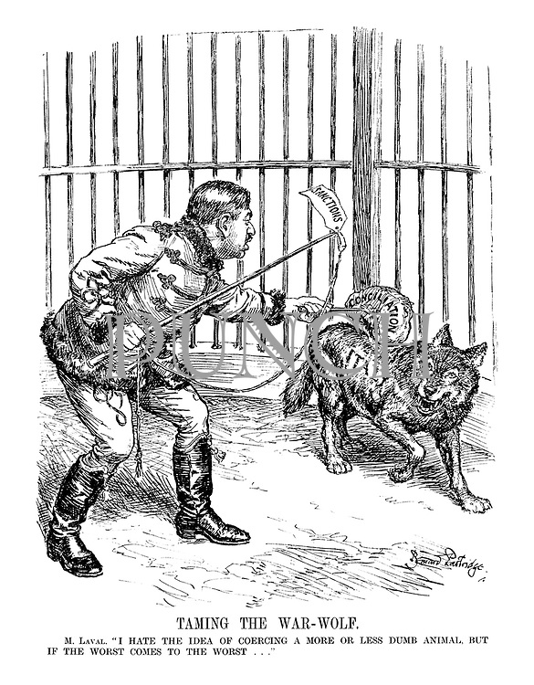 """Taming the War-Wolf. M. Laval. """" I hate the idea of coercing a more or less dumb animal, but if the worst comes to the worst..."""""""