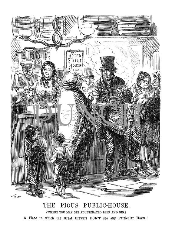 The Pious Public-House. (Where you may get adulterated beer and gin) A place in which the great brewers don't see any particular harm!