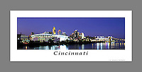 Signed and numbered 10x24 panoramic poster of the Cincinnati skyline with Paul Brown Stadium and the Great American Ball Park simultaneously lit