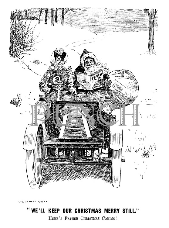 """""""We'll keep our Christmas merry still."""" Here's Father Christmas coming!"""