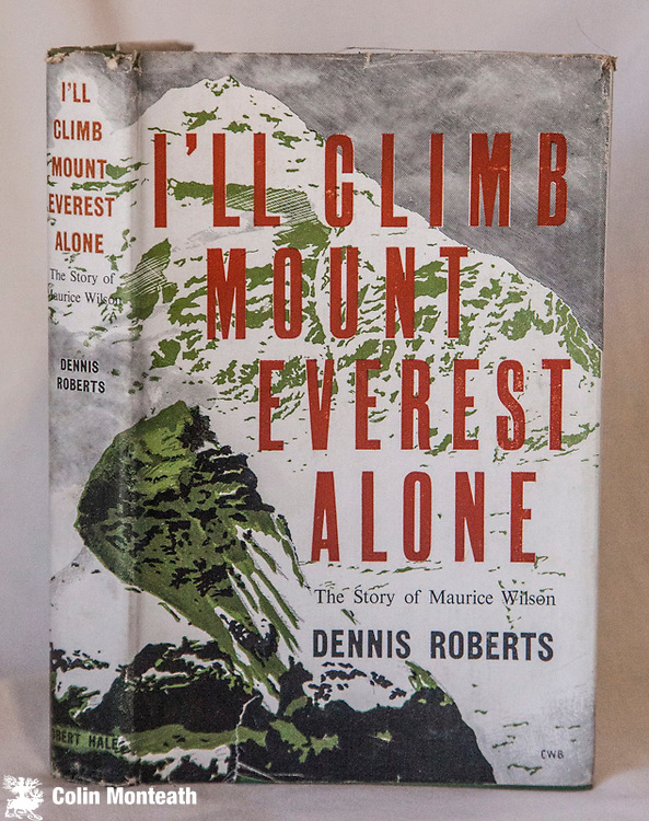 I'LL CLIMB MOUNT EVEREST ALONE - The story of Maurice Wilson - Dennis Roberts, Robert Hale, London, 1st edn., 1957, original green boards 157 page hardback, VG jacket  B&W plates, some foxing, - the quixotic story of Maurice Wilson who learned to fly and planned to crash land on lower slopes of Everest then climb the mountain on his own - A very hard to find book. $NZ145 (Arnold Heine Collection)