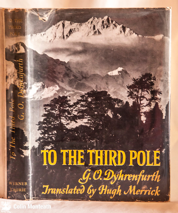 TO THE THIRD POLE - Gunter Dyhrenfurth, 1955 1st UK Edn., Werner Laurie, London, 230 page hardback with VG jacket, minor foxing, B&W plates, maps - one of the finest histories of the high Himalaya $NZ95