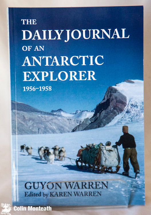 THE DAILY JOURNAL OF AN ANTARCTIC EXPLORER 1956-1958, Guyon Warren - edited by Karen Warren, Copy Press Books, Nelson, 392 page large format softbound, profusely illustrated in colour and B&W, maps, a terrific diary that really gives a feel for the geological survey dog sledges journeys in association with TAE &  Scott base - $65 (Arnold Heine Collection)