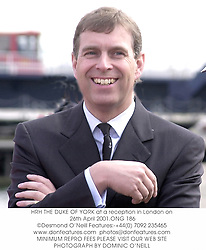 HRH THE DUKE OF YORK at a reception in London on 26th April 2001.ONG 186