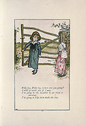 Willy boy, Willy boy, where are you going? I will go with you, if I may. I'm going to the meadow to see them a mowing, I'm going to help them make the hay. from the book Mother Goose : or, The old nursery rhymes by Kate Greenaway, Engraved and Printed by Edmund Evans published in 1881 by George Routledge and Sons London nad New York
