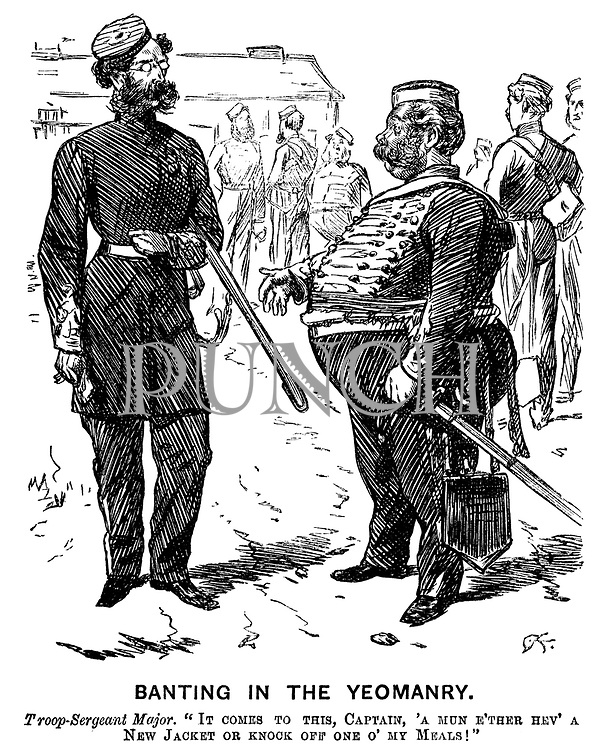 """Banting in the Yeomanry. Troop-Sergeant Major. """"It comes to this, Captain, 'a mun e'ther hev' a new jacket or knock off one o' my meals!"""""""