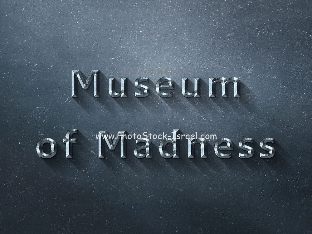 Graphic display of the phrase Museum of Madness for those that feel life is full of MADNESS on concrete background