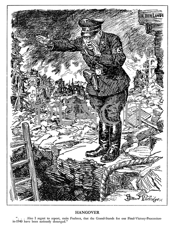 """Hangover. """"...Also I regret to report, mein Fuehrer, that the grand-stands for our Final-Victory-Procession-in-1940 have been seriously deranged."""" (a Nazi officer stands in the burning rubble of Berlin after an Allied bombing raid and shouts down to a bunker with a ladder and rope, behind him the broken words of the street name Unter Den Linden, a boulevard in Berlin once lined with lime trees)"""