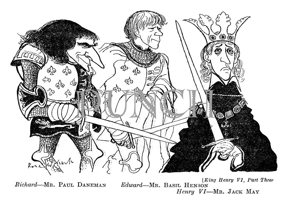 King Henry VI, Part Three. Richard - Mr Paul Daneman; Edward - Mr Basil Henson; Henry VI - Mr Jack May.