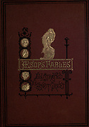 Book cover and binding from  AEsop's fables Illustrated by Joseph Benjamin Rundell, and published in London and New York by Cassell Petter and Galpin in 1869