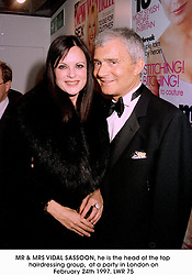 MR & MRS VIDAL SASSOON, he is the head of the top hairdressing group,  at a party in London on February 24th 1997.LWR 75