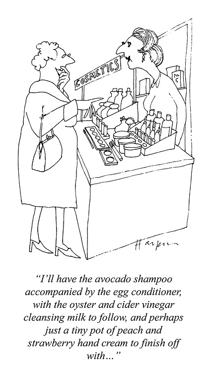 """I'll have the avocado shampoo accompanied by the egg conditioner, with the oyster and cider vinegar cleansing milk to follow, and perhaps just a tiny pot of peach and strawberry hand cream to finish off with ..."""