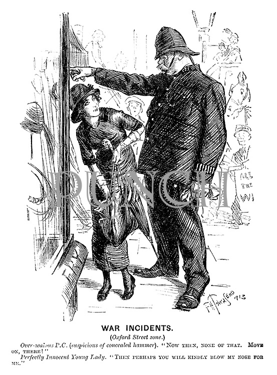 """War Incidents. (Oxford Street zone.) Over-zealous PC (suspicious of concealed hammer). """"Now then, none of that. Move on, there!"""" Perfectly innocent young lady. """"Then perhaps you will kindly blow my nose for me."""""""