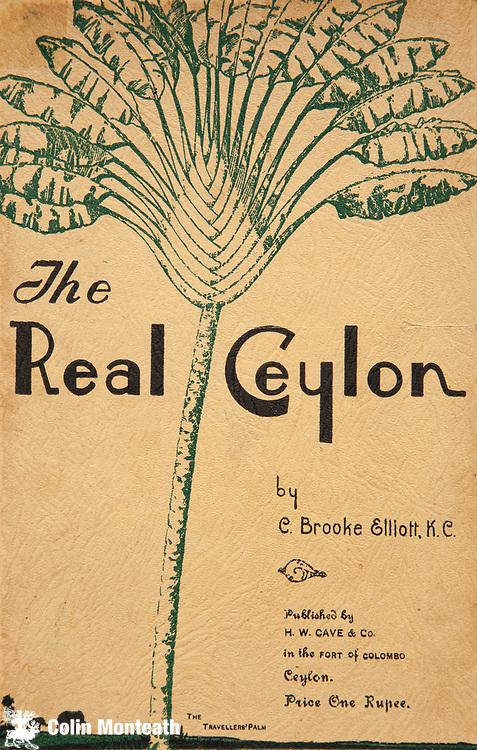 The Real Ceylon, by C Brooke Elliott, Cave and co, Colombo, Ceylon ( Sri Lanka) 1938.