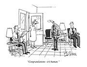 """""""Congratulations - it's human."""""""