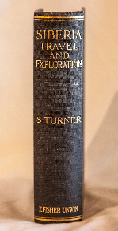 SIBERIA, A record of travel, climbing and exploration, Samuel Turner, T Fisher Unwin, London, 19112ndedn., 320 page hardback in original black cloth, bright gilt titles, , binding solid, B&W plates, some foxing, previous owner's bookplate - a very nice copy$NZ125