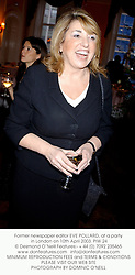 Former newspaper editor EVE POLLARD, at a party in London on 10th April 2003. PIW 24