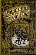 Book Cover From the Book ' The history of Sandford and Merton ' by Thomas Day, 1748-1789; with original illustrations by Walter Crane, 1845-1915; Edward, Dalziel, 1817-1905; George Dalziel, 1815-1902 Published in London by Frederick Warne & Co., Bedford Street, Strand in 1890