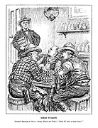 """High Stakes. Daredevil Runciman (to Messrs. Hodza, Henlein and Hitler). """"Mind if I take a hand, boys?"""" (Lord Runciman approaches the German cowboy drinking saloon with his Peaceful Settlement to avoid a gunfight as they gamble and drink shots of Unity and Autonomy)"""
