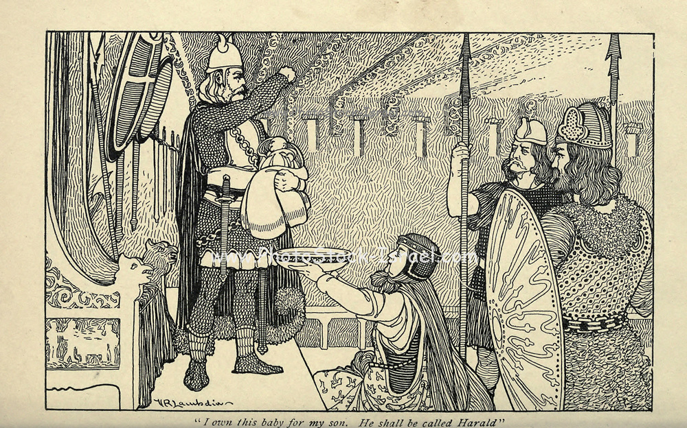 I own this baby for my son. He shall be called Harald. From the book ' Viking tales ' by Jennie Hall, Punlished in Chicago by Rand, McNally & co in 1902