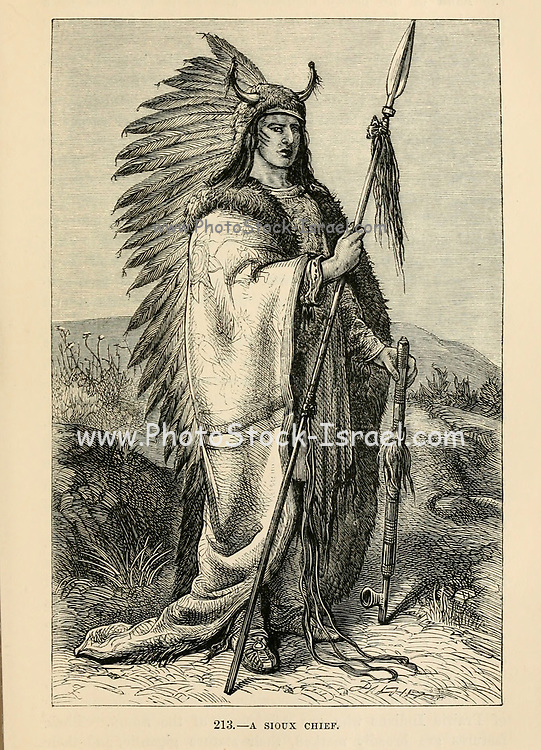 Sioux (or Oceti Sakowin) Chief engraving on wood From The human race by Figuier, Louis, (1819-1894) Publication in 1872 Publisher: New York, Appleton
