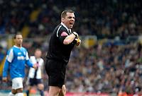 Photo: Richard Lane.<br />Birmingham City v West Bromwich Albion. The Barclays Premiership. 11/03/2006. <br />Referee, P. Dowd.