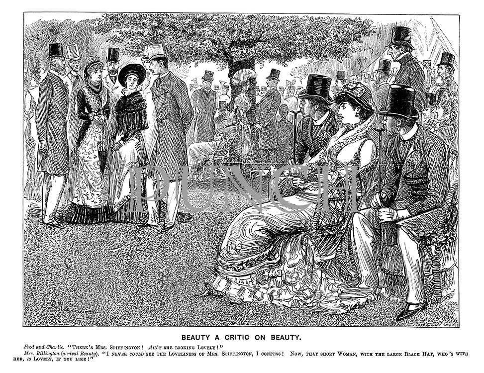 """Beauty a Critic on Beauty. Fred and Charlie. """"There's Mrs Spiffington! AIN'T she looking lovely!"""" Mrs Billington (a rival beauty). """"I never COULD see the loveliness of Mrs Spiffington, I confess! Now, that short woman, with the large black hat, who's with her, IS lovely, if you like!"""""""