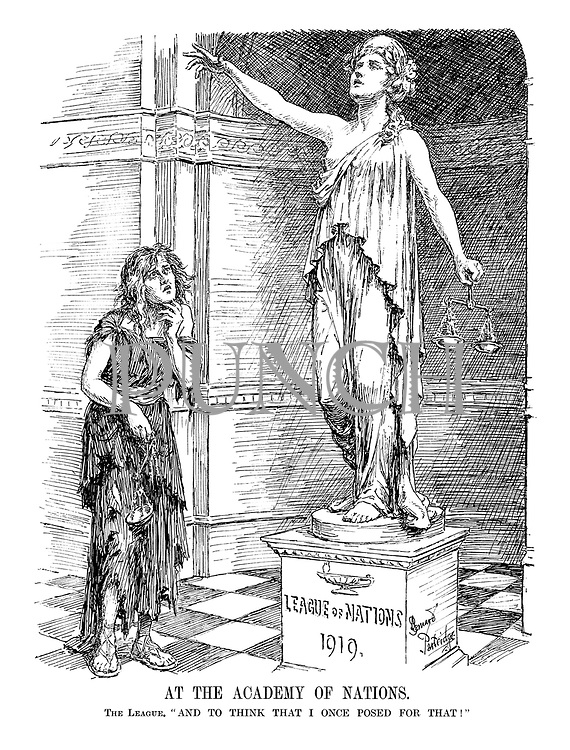 """At the Academy of Nations. The League. """"And to think that I once posed for that!"""" (The real League of Nations looks on in tattered clothes and unkempt hair at her statue from 1919)"""