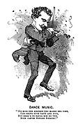 """Dance Music. """"He hops und schumps und marks der time, und shows such taste and nous, dou dere's to equal him no vun, mine clever Eduard Strauss!"""""""
