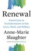 "September 21, 2021 - WORLDWIDE: Anne-Marie Slaughter ""Renewal"" Book Release"
