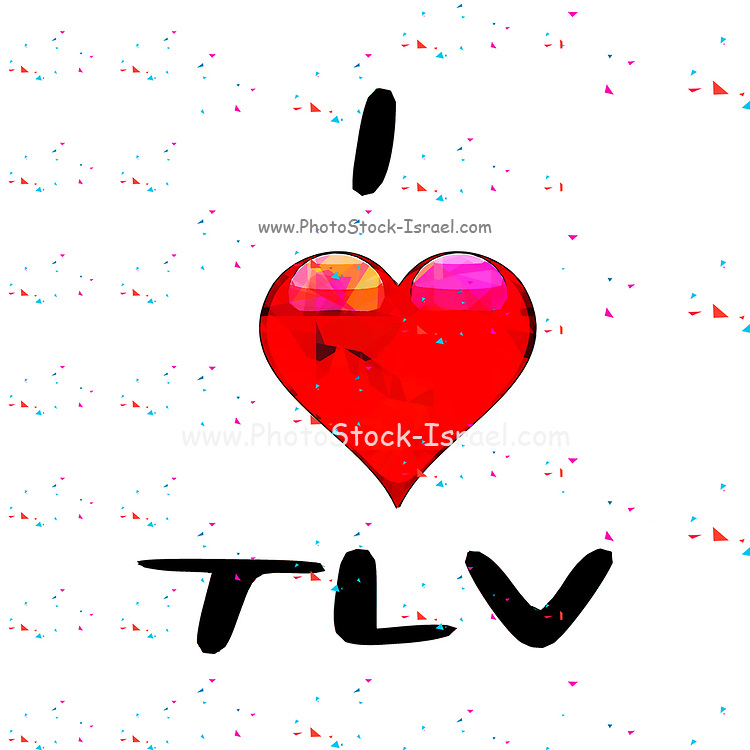 Digitally enhanced image of I love TLV (Tel Aviv, Israel) with a heart shaped graphic and colourful background