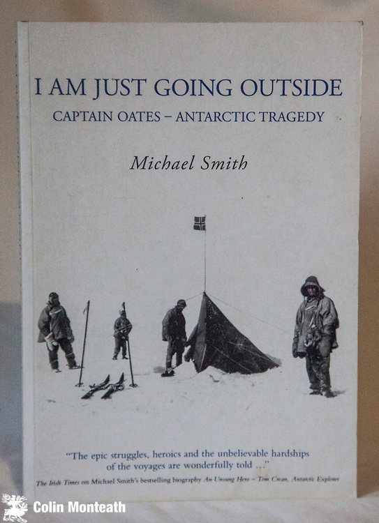 I AM JUST GOING OUTSIDE -  Captain Oates - Antarctic Tragedy, Michael Smith, Spellmount, Uk, 2006 300 page large format softbound, profusely illustrated with B&W plates, - a thorough and gripping biography of Oates by a master story teller who brought us the biography of Crean...and many other polar books - $65 ( Arnold Heine bookplate inside)