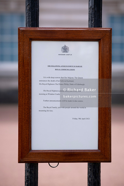 Following the announcement of the death at age 99 of Prince Phillip, the Duke of Edinburgh, consort to Queen Elizabeth II, the official notice is attached to the railings outside Buckingham Palace, on 9th April 2021, in London, Emgland.