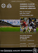 All Ireland Senior Hurling Championship - Final,.11.09.2005, 09.11.2005, 11th September 2005,.Minor Galway 3-12, Limerick 0-17,.Senior Cork 1-21, Galway 1-16,.11092005AISHCF,.