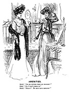 """Amenities. Mabel. """"Did he stutter when he proposed?"""" Ethel. """"No, I don't think so."""" Mabel. """"Really? He must have improved!"""""""