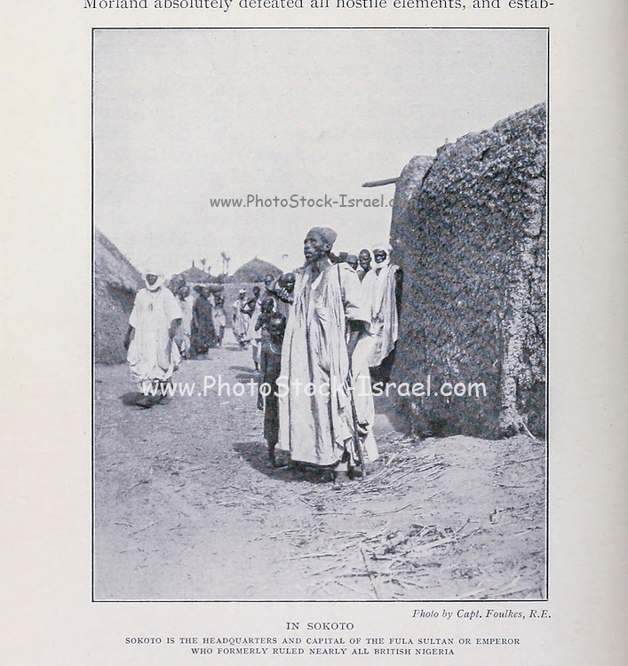 Sokoto is the headquarters and capitol of the Fula Sultan or Emperor who formerly ruled nearly all of British Nigeria [Sokoto is a major city located in the extreme northwest of Nigeria, near the confluence of the Sokoto River and the Rima River].From the Book '  Britain across the seas : Africa : a history and description of the British Empire in Africa ' by Johnston, Harry Hamilton, Sir, 1858-1927 Published in 1910 in London by National Society's Depository