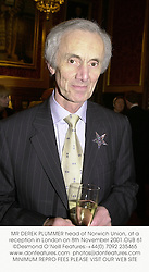 MR DEREK PLUMMER head of Norwich Union, at a reception in London on 8th November 2001.OUB 61