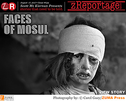 zReportage.com Story of the Week # 639 -  Faces of Mosul - Launched August 17, 2017 - Full multimedia experience: audio, stills, text and or video: Go to zReportage.com to see more - A collection of images from 4 time Pulitzer prize winning photographer Carol Guzy, gives us a glimpse into the faces of those affected by the fierce conflict with ISIS in Mosul. Wounded and weak, most who survived now face an uncertain future in the limbo of IDP camps. Shattered lives, lost loved ones and escape from the rubble of collapsed homes and the evil of ISIS doctrine, leaves scars of emotional trauma even more difficult to heal. The war in Mosul is over, but the humanitarian crisis continues. (Credit Image: © Carol Guzy/zReportage.com via ZUMA Wire)
