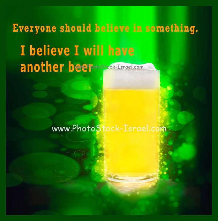Famous humourous quotes series: Everyone should believe in something. I believe I will have another beer