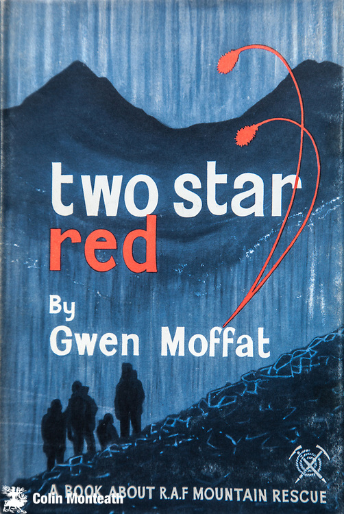 Two Star Red, Gwen Moffat, Hodder & Stoughton, London, 1964 - tales of RAF Mountain Rescue team in UK.