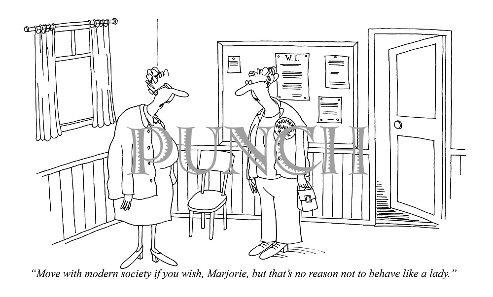 """""""Move with modern society if you wish, Marjorie, but that's no reason not to behave like a lady."""""""