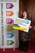 Sharon Hodgson MP supporting the Enough Food for Everyone?IF campaign. .MP's and Peers attended the parliamentary launch of the IF campaign in the State Rooms of Speakers House, Palace of Westminster. London, UK.