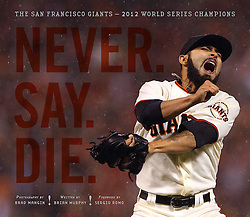 NEVER. SAY. DIE. book, 2012 World Series Champion Giants